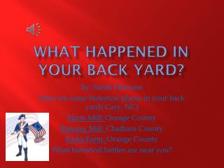 What happened in your back yard?