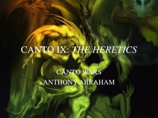 CANTO IX:  THE HERETICS