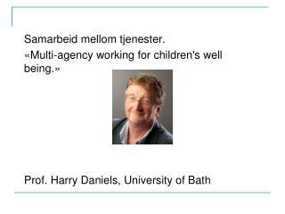 Samarbeid mellom tjenester.  «Multi-agency working for children's well being.»