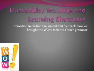 Humanities Teaching and Learning Showcase