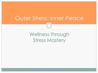 Outer Stress: Inner Peace