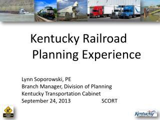 Lynn Soporowski, PE Branch Manager, Division of Planning Kentucky Transportation Cabinet