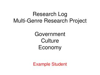 Research Log Multi-Genre Research Project Government Culture Economy