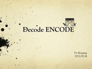 Decode ENCODE
