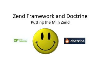Zend  Framework and Doctrine  Putting the M in  Zend