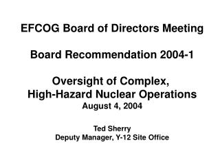 EFCOG Board of Directors Meeting  Board Recommendation 2004-1  Oversight of Complex,  High-Hazard Nuclear Operations Aug