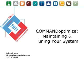 COMMANDoptimize : Maintaining & Tuning Your System
