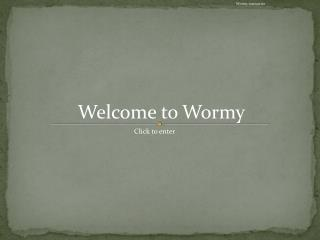 Welcome to Wormy