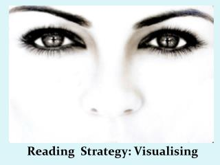 Reading  Strategy: Visualising