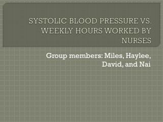 SYSTOLIC BLOOD PRESSURE VS. WEEKLY HOURS WORKED BY NURSES