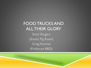 Food Trucks and all their Glory