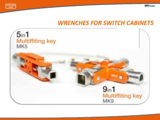 WRENCHES FOR SWITCH CABINETS