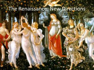 The Renaissance: New Directions