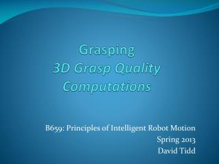 Grasping 3D Grasp Quality Computations
