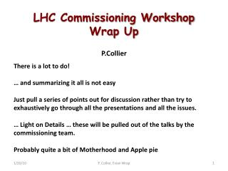 LHC Commissioning Workshop Wrap Up P.Collier