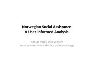 Norwegian Social Assistance A User-informed Analysis