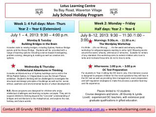 Lotus Learning Centre 9a Bay Road,  Waverton  Village  July School Holiday Program