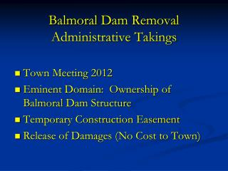 Balmoral  Dam Removal Administrative Takings