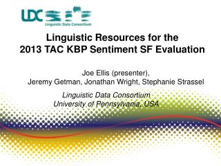 Linguistic Resources  for the  2013 TAC KBP Sentiment SF Evaluation