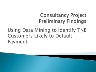 Consultancy Project Preliminary Findings