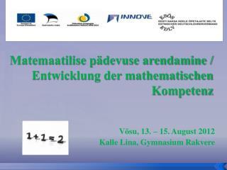 Matemaatilise pädevuse arendamine / Entwicklung der mathematischen Kompetenz
