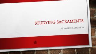 Studying Sacraments