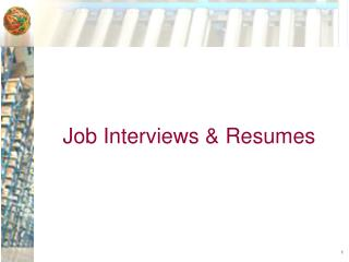 Job Interviews & Resumes