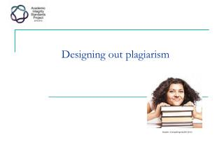 Designing out plagiarism