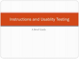 Instructions and Usablity Testing