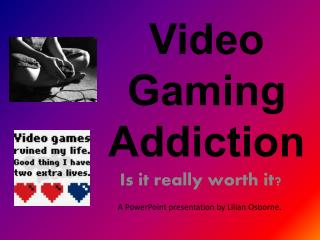 Video Gaming Addiction