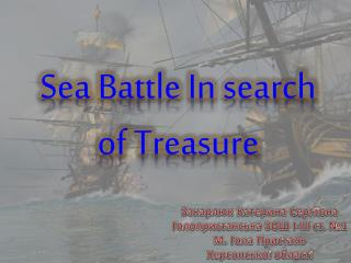 Sea Battle In search of Treasure