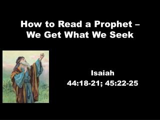 How to Read a Prophet � We Get What We Seek