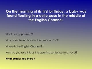 What has happened?  Why does the author use the pronoun 'its'? Where is the English Channel?