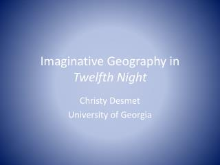 Imaginative Geography in  Twelfth Night
