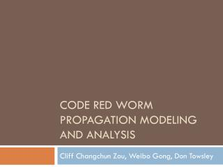 Code Red Worm Propagation Modeling and Analysis