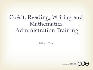 CoAlt: Reading, Writing and Mathematics Administration Training