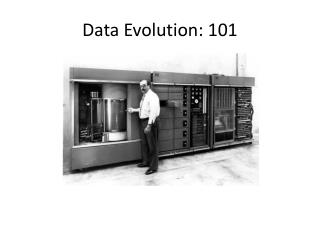 Data Evolution: 101
