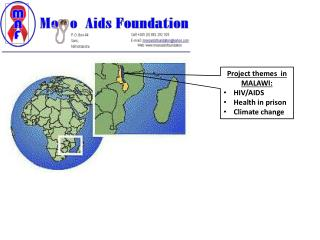 Project themes  in  MALAWI: HIV/AIDS Health in prison Climate change