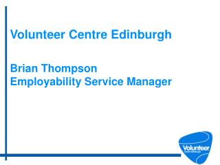 Volunteer  Centre Edinburgh Brian Thompson Employability Service Manager