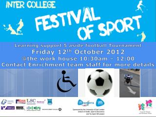 Learning support 5 aside football Tournament Friday 12 th  October 2012