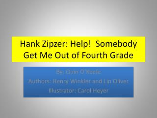 Hank Zipzer: Help!  Somebody Get Me Out of  F ourth Grade