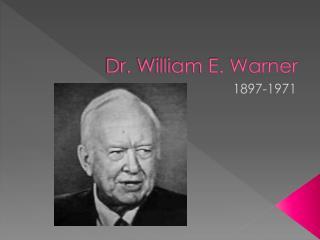Dr. William E. Warner