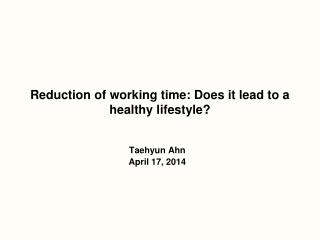 Reduction of working time: Does it lead to a healthy lifestyle?