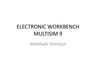 ELECTRONIC WORKBENCH  MULTISIM 9