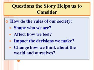 Questions the Story Helps us to Consider