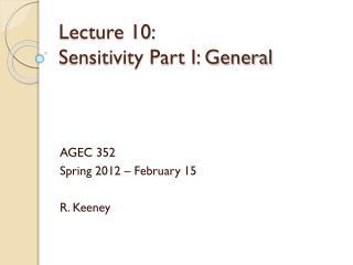 Lecture 10:  Sensitivity Part I: General