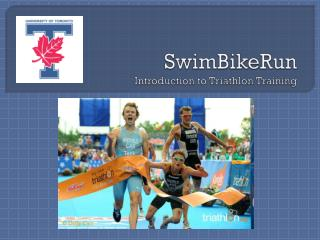 SwimBikeRun Introduction to Triathlon Training