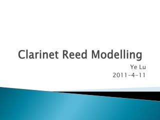 Clarinet Reed  Modelling