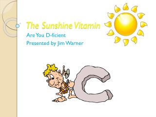 The Sunshine Vitamin