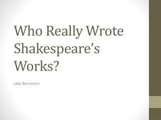 Who Really Wrote Shakespeare's Works?